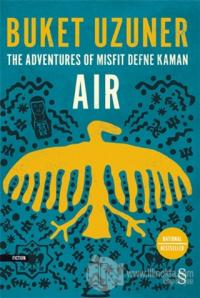 The Adventures Of Misfit Defne Kaman Air