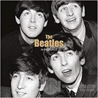 The Beatles: In Pictures (Ciltli)
