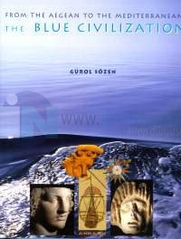 The Blue Civilization From The Aegean To The Mediterranean