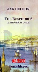 The Bosphorus A Historical Guide