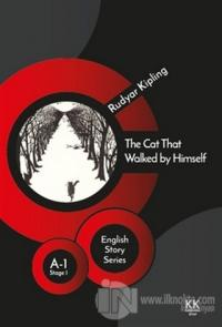 The Cat That Walked by Himself - English Story Series