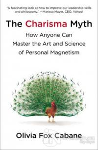 The Charisma Myth: How Anyone Can Master the Art and Science of Person