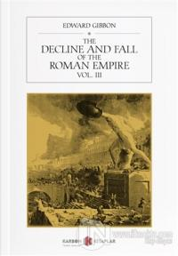 The Decline and Fall of the Roman Empire Vol. 3