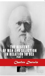 The Descent Of Man And Selection In Relation To Sex 1