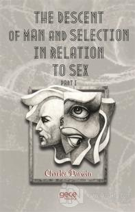 The Descent Of Man And Selection In Relation To Sex Part 1