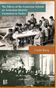 The Effects of the Armenian Schools on Armenian Identity Formation in Turkey