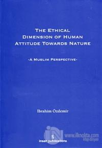 The Ethical Dimension Of Human Attitude Towards Nature (Ciltli)