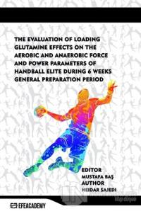 The Evaluation Of Loading Glutamine Effects On The Aerobic And Anaerobic Force And Power Parameters Of Handball Elite During 6 Weeks General Preparation Period