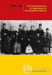 The Extermination Of Armenians In The Diyarbekir Region