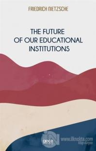 The Future of Our Educational Institutions