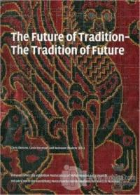 The Future of Tradition - The Tradition of Future (Ciltli)
