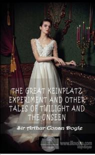 The Great Keinplatz Experiment And Other Tales Of Twilight And The Uns