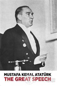 The Great Speech (Nutuk) %20 indirimli Mustafa Kemal Atatürk