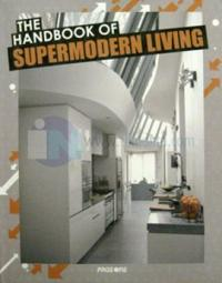 The Handbook of Supermodern Living