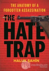 The Hate Trap - The Anatomy of a Forgotten Assassination %25 indirimli