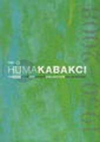 The Huma Kabakçı Koleksiyonu 1950 - 2008