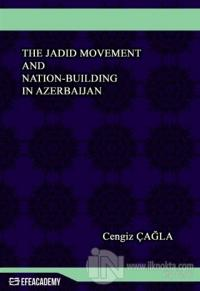 The Jadid Movement and Nation-Building In Azerbaijan