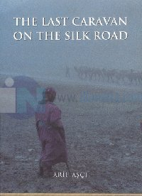The Last Caravan On The Silk Road