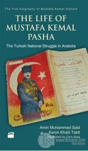 The Life Of Mustafa Kemal Pasha (Ciltli)