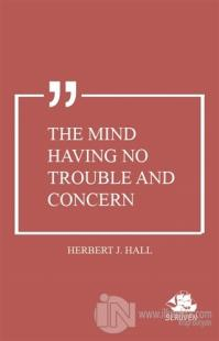 The Mind Having No Trouble and Concern