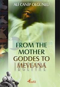 The Mother Goddes To Mevlana (Ciltli)