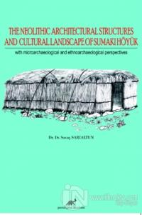 The Neolithic Architectural Structures and Cultural Landscape of Sumak