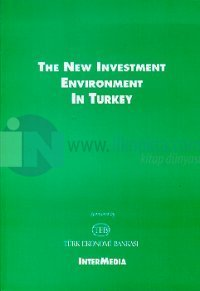 The New Investment Environment in Turkey (Türkiye'de Yeni Yatırım Ortamı)
