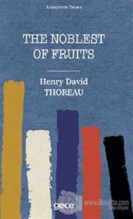 The Noblest of Fruits Henry David Thoreau
