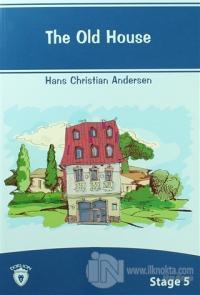 The Old House İngilizce Hikayeler Stage 5 %35 indirimli Hans Christian
