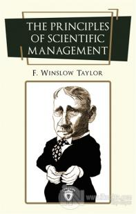The Principles of Scientific Management Frederick Winslow Taylor