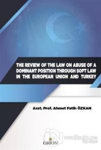 The Review Of The Law On Abuse Of A Dominant Position Through Soft Law