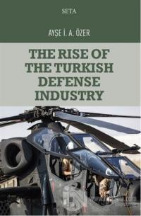 The Rise of the Turkish Defense Industry