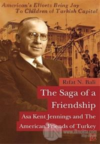 The Saga of a Friendship - Asa Kent Jennings and the American Friends of Turkey