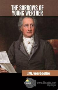 The Sorrows Of Young Werther Johann Wolfgang von Goethe