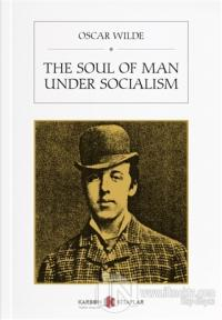 The Soul of Man Under Socialism %15 indirimli Oscar Wilde