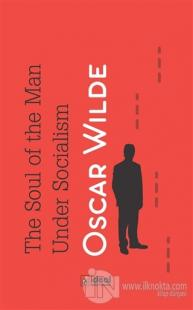 The Soul of the Man Under Socialism Oscar Wilde