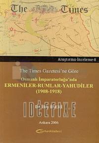The Times Gazetesi'ne Göre Osmanlı İmparatorluğu'nda Ermeniler - Rumlar - Yahudiler (1908 - 1918)