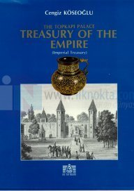 The Topkapı Palace Treasury of the Empire (Imperial Treasury)