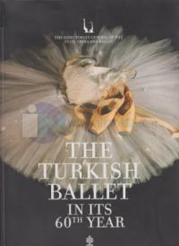 The Turkish Ballet in Its 60. Year
