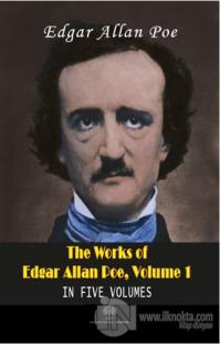 The Works Of Edgar Allan Poe, Volume 1 Edgar Allan Poe