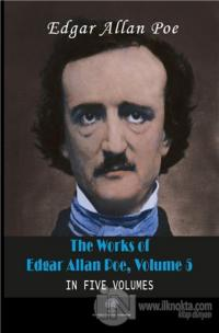 The Works Of Edgar Allan Poe, Volume 5 Edgar Allan Poe