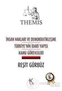 Themis - İnsan Hakları ve Demokratikleşme Türkiye'nin İdari Yapısı Kamu Görevlileri (Ciltli)