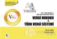 Themis KPSS - İdari Hakimlik ve Diğer Kamu Sınavlarına Yönelik Vergi Hukuku ve Türk Vergi Sistemi (Ciltli)