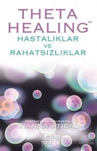 Theta Healing - Hastalıklar ve Rahatsızlıklar Vianna Stibal