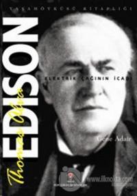 Thomas Alva Edison - Elektrik Çağının İcadı