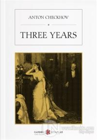 Three Years %15 indirimli Anton Chekhov
