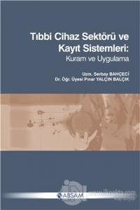 Tıbbi Cihaz Sektörü ve Kayıt Sistemleri: Kuram ve Uygulama