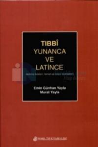 Tıbbi Yunanca ve Latince Emin Günhan Yayla
