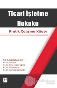 Ticari İşletme Hukuku Mustafa İsmail Kaya