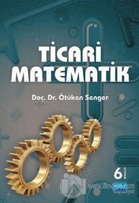 Ticari Matematik (Ötüken Senger) Ötüken Senger